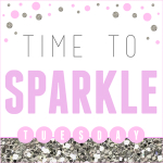 Time To Sparkle Tuesday